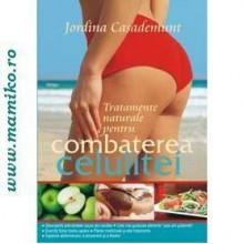 Tratamente naturale pentru combaterea celulitei - Editura ALL