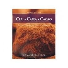 TOTUL DESPRE CEAI, CAFEA, CACAO - Editura ALL