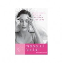 QUICK AND EASY. MASAJUL FACIAL - Editura ALL